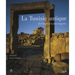 La Tunisie Antique, de Hannibal à Saint-Augustin