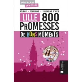 Lille - 800 promesses de bons moments - Poche